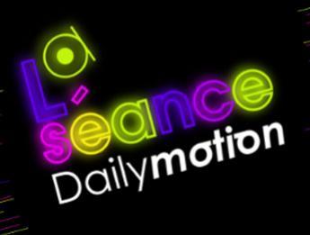 La séance dailymotion